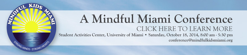 A Mindful Miami Conference, October 18, 8 am to 5 pm - Click Here to Learn More